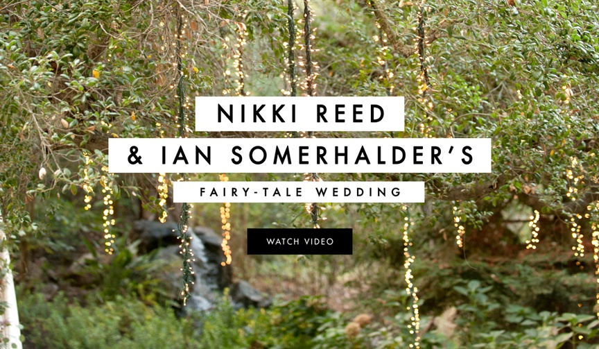 Nikki Reed and Ian Somerhalder's wedding video from Instagram