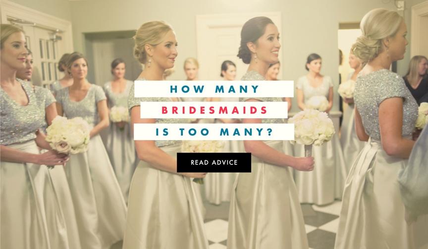 How many bridesmaids is too many? wedding advice